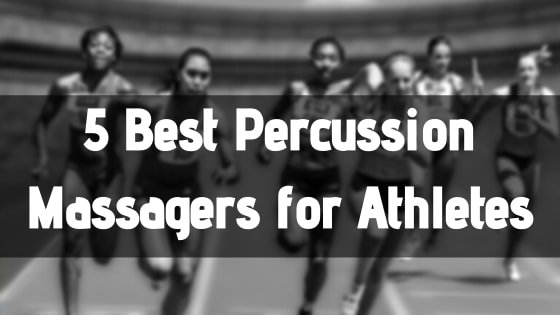 Best Percussion Massagers for Athletes